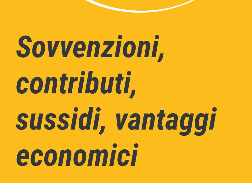 sovvenzioni, contributi, sussidi, vantaggi economici